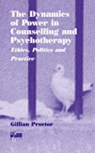 Dynamics of Power in Counselling & Psychotherapy: Ethics, politics and practice