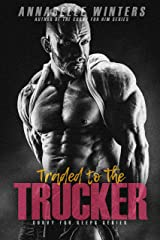 Traded to the Trucker (Curvy for Keeps Book 2) Kindle Edition