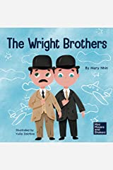 The Wright Brothers: A Kid's Book About Achieving the Impossible (Mini Movers and Shakers 15) Kindle Edition