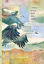 I Follow in the Dust She Raises (The Alaska Literary Series)