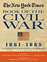New York Times Book of the Civil War 1861-1865: 650 Eyewitness Accounts and Articles