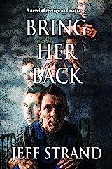 Bring Her Back Kindle Edition