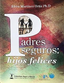 Padres seguros: Hijos felices (Spanish Edition)