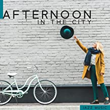 Afternoon in the City – Jazz Music, Pleasant Mood for Autumn Day