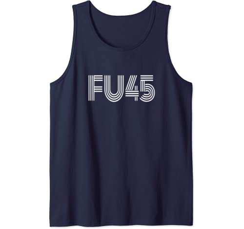 Fu45 Funny Fuck You Trump Anti Trump Resist Protest Tank Top