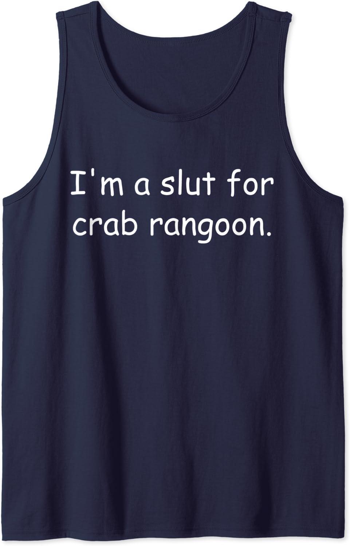 Amazon Com I M A Slut For Crab Rangoon Crab Rangoon Meme Tank Top Clothing