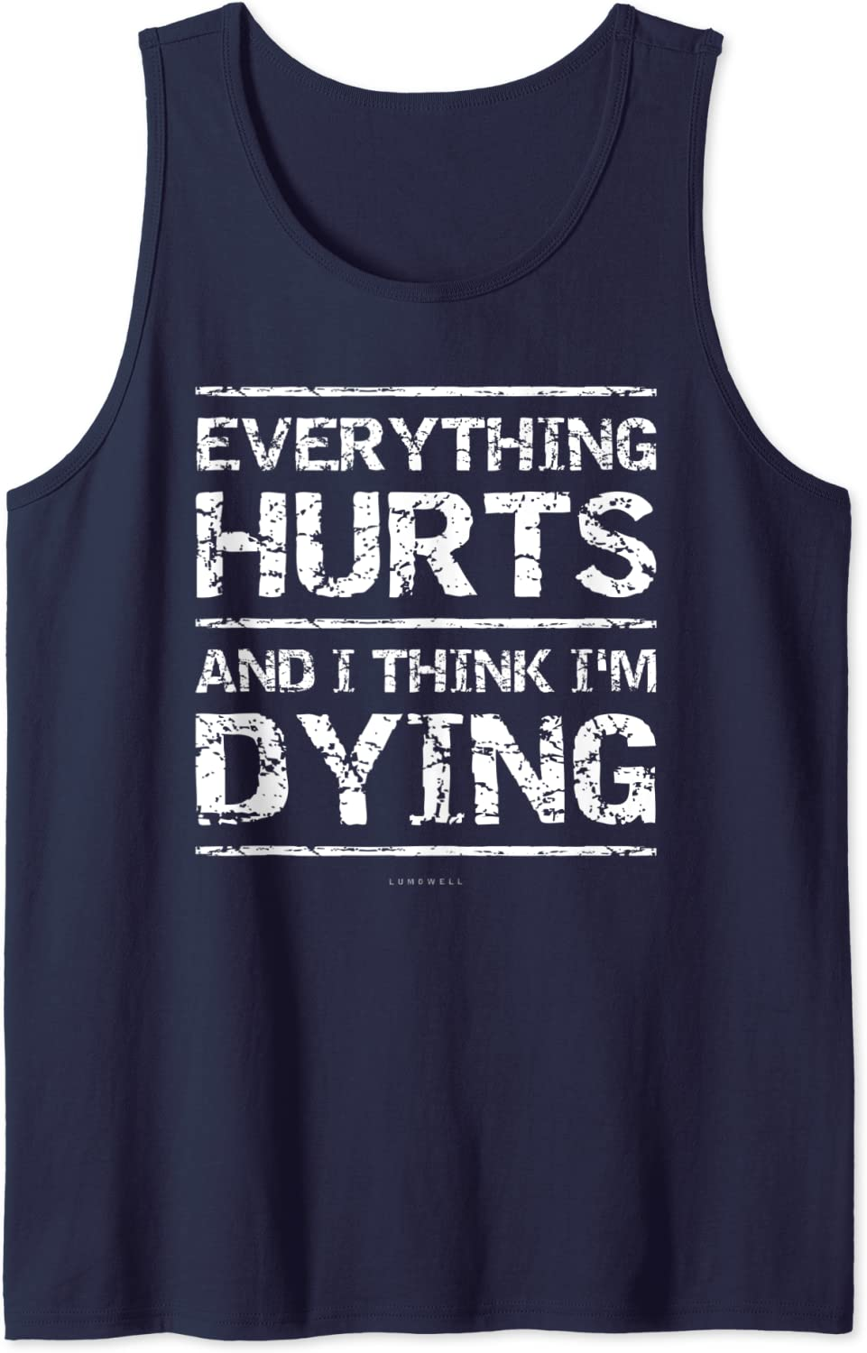 Everything hurts and I/'m dying tank top