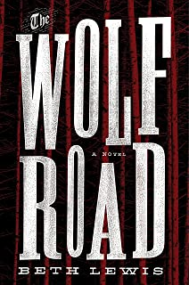 The Wolf Road: A Novel