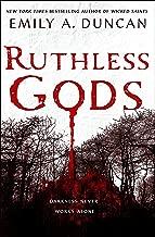 Ruthless Gods: A Novel (Something Dark and Holy)