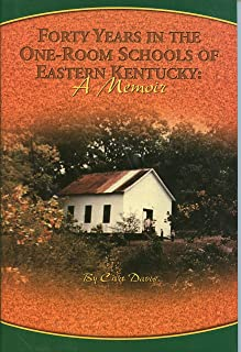 Forty Years in the One-Room Schools of Eastern Kentucky: A Memoir