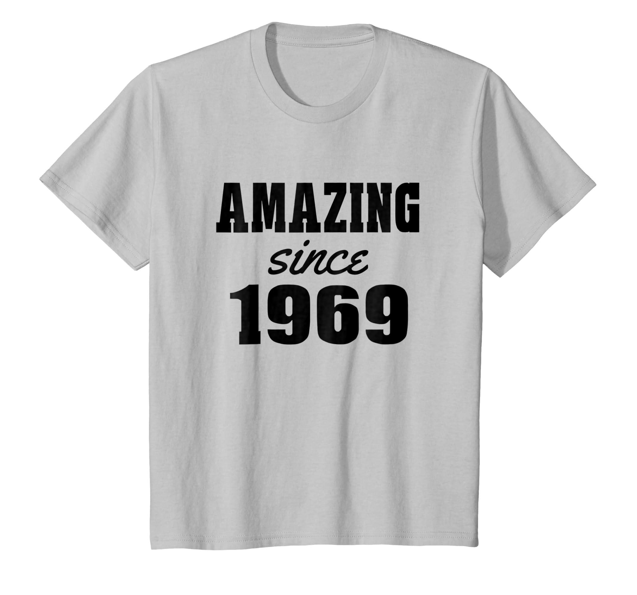 Amazing Since 1969 Funny Birthday Gift Novelty T shirt-ln
