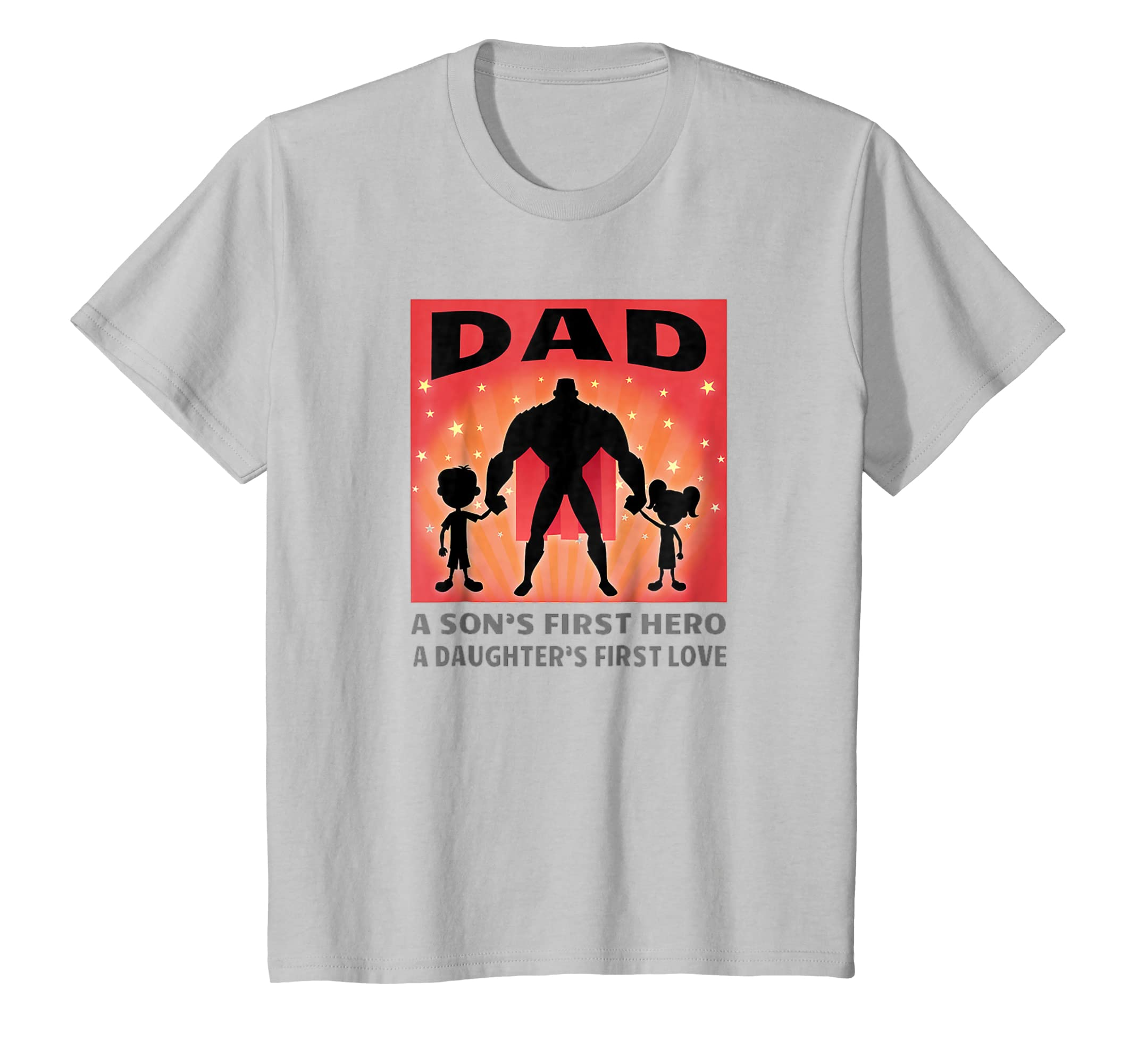 Dad A Son's First Hero A Daughter's First Love Father's Day