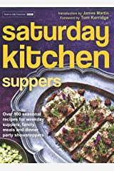 Saturday Kitchen Suppers - Foreword by Tom Kerridge: Over 100 Seasonal Recipes for Weekday Suppers, Family Meals and Dinner Party Show Stoppers Kindle Edition