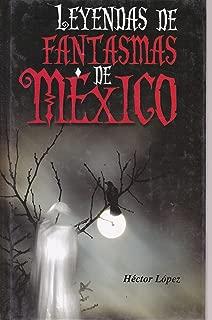 Leyendas de fantasmas de Mexico (Spanish Edition)