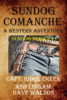 Sundog Comanche: A Western Adventure (Sundog Series Book 1)
