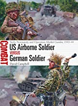 US Airborne Soldier vs German Soldier: Sicily, Normandy, and Operation Market Garden, 1943–44 (Combat Book 33) (English Edition)