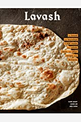 Lavash: The bread that launched 1,000 meals, plus salads, stews, and other recipes from Armenia Kindle Edition
