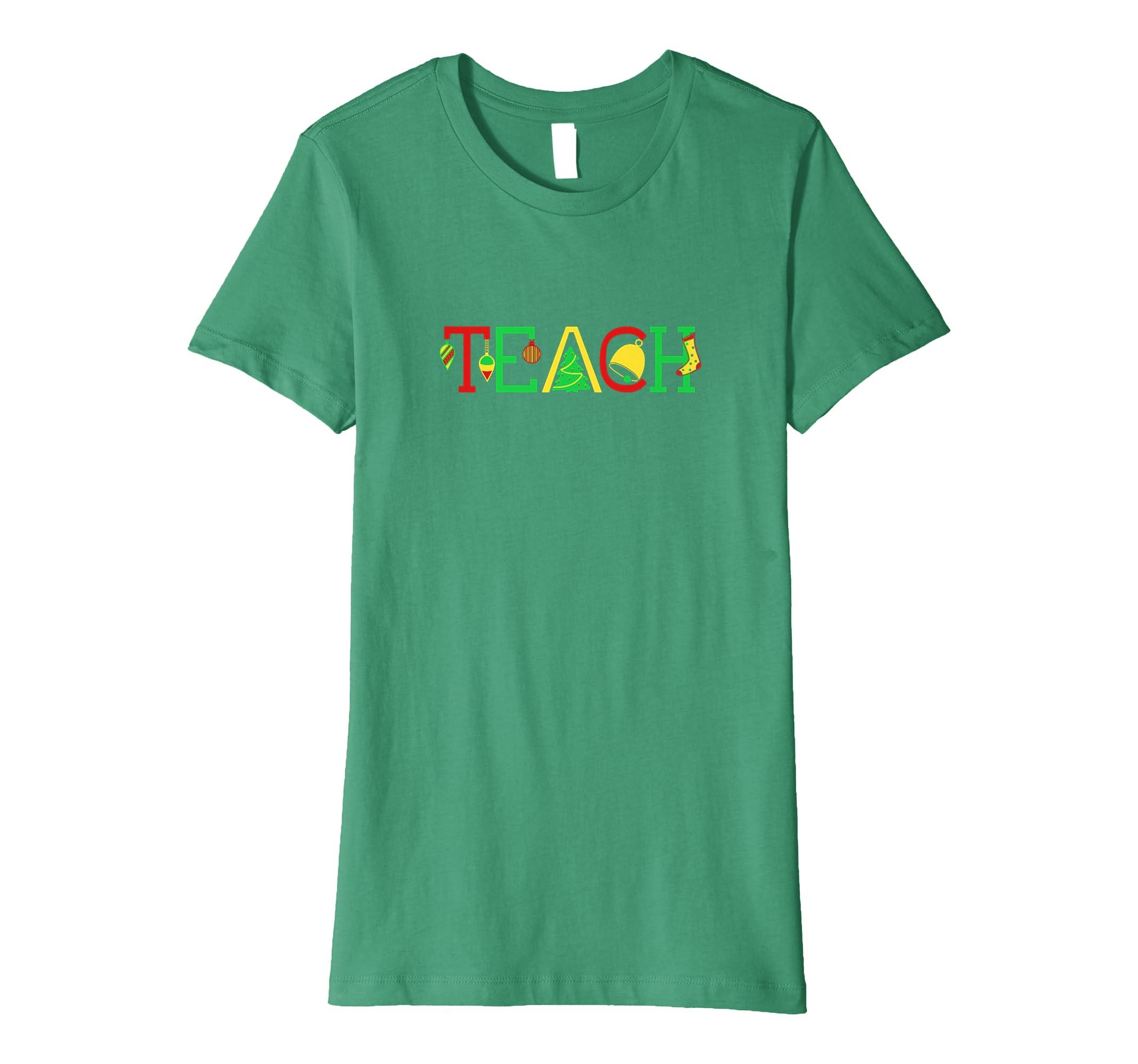 Amazon Teach T shirt Funny Christmas Teacher Teaching Fun Xmas