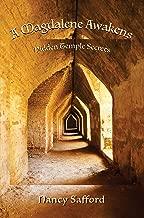 A Magdalene Awakens: Hidden Temple Secrets
