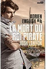 La mort du roi pirate: Adrien English, T4 Format Kindle