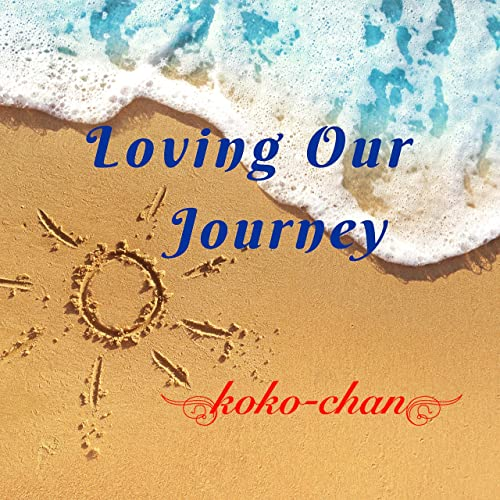 Loving Our Journey