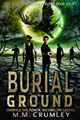 Burial Ground: The Legend of Andrew Rufus: (Book 4 of 7) Kindle Edition