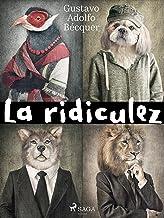 La ridiculez (Classic) (Spanish Edition)
