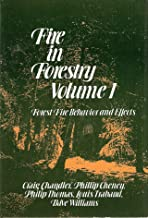 Fire in Forestry, Volume 1: Forest Fire Behavior and Effects