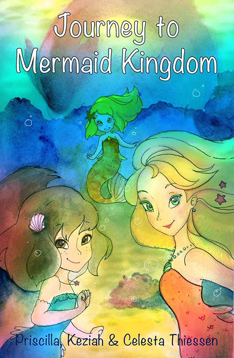 標高豊富情熱的Journey to Mermaid Kingdom (The Tail of the Mermaids Book 1) (English Edition)