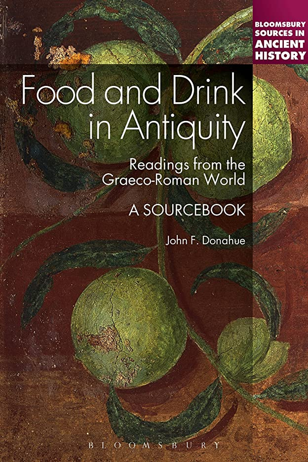 ボーダー高い乞食Food and Drink in Antiquity: A Sourcebook: Readings from the Graeco-Roman World (Bloomsbury Sources in Ancient History Book 13) (English Edition)