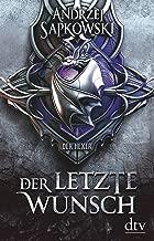 Der letzte Wunsch: Vorgeschichte 1 zur Hexer-Saga (Die Vorgeschichte zur Hexer-Saga) (German Edition)