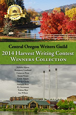Central Oregon Writers Guild 2014 Harvest Writing Contest Winners Collection