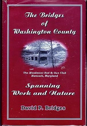The Bridges of Washington County: Spanning Work and Nature