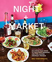 Night + Market: Delicious Thai Food to Facilitate Drinking and Fun-Having Amongst Friends A Cookbook PDF
