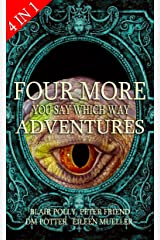 Box Set: Four More You Say Which Way Adventures: Dinosaur Canyon, Deadline Delivery, Dragons Realm, Creepy House Kindle Edition