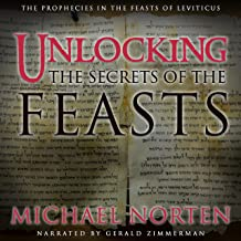 Unlocking the Secrets of the Feasts: The Prophecies in the Feasts of Leviticus