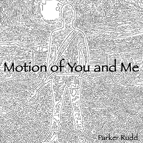 Motion of You and Me by Parker Rudd on Amazon Music - Amazon.com