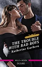 The Trouble with Bad Boys (Texas Cattleman's Club: Heir Apparent Book 4)