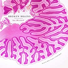 Broken Brains