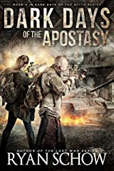 Dark Days of the Apostasy: A Post-Apocalyptic EMP Survival Thriller (Dark Days of the After Book 3) Kindle Edition