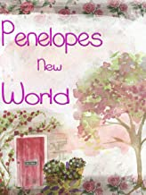 Penelope's New World: For Kids Who Won't Get Off Their Phones
