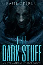 The Dark Stuff: A Supernatural Horror Novel (An American Nightmare Book 1)