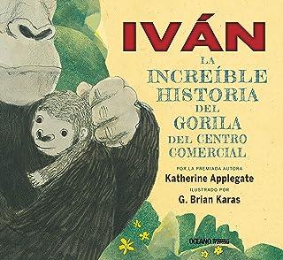 Iván: la increíble historia del gorila del centro comercial: La verdadera historia del gorila del centro comercial (Álbumes)