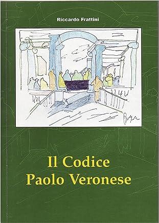 Il Codice Paolo Veronese