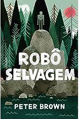 Robô selvagem (Portuguese Edition) Kindle Edition