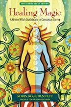 Healing Magic, 10th Anniversary Edition: A Green Witch Guidebook to Conscious Living