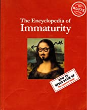 The Encycolpedia of Immaturity