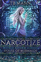 Narcotize: House of Mermaids Kindle Edition