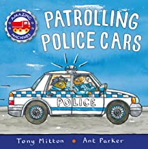 Patrolling Police Cars (Amazing Machines)
