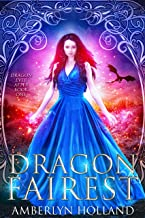 Dragon Fairest (Dragon Ever After Book 1)